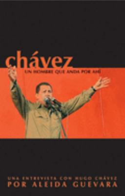 Chavez: Un Hombre Que Anda Por Ahi 9781920888220