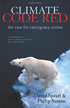 Climate Code Red: The Case for Emergency Action 9781921372209