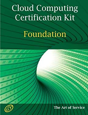 Cloud Computing Foundation Complete Certification Kit - Study Guide Book and Online Course 9781921573019