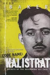Code Name: Kalistrat: Secrets of the Rosenberg Spy Case 7777200