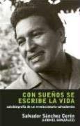 Con Suenos Se Escribe la Vida: Autobiografa de un Revolucionario Salvadoreno 9781921235856
