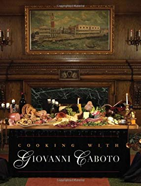 Cooking with Giovanni Caboto: Regional Italian Cuisine 9781926845975