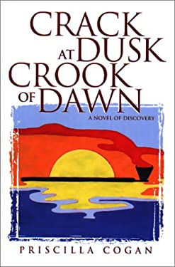 Crack at Dusk: Crook of Dawn: A Novel of Discovery 9781929590063