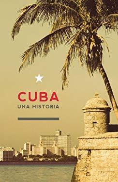 Cuba: Una Historia 9781921438608