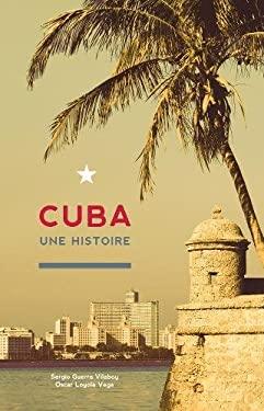 Cuba: Une Histoire 9781921700354