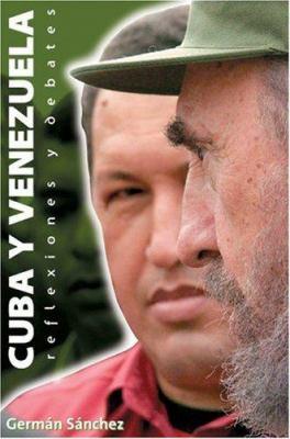 Cuba y Venezuela: Reflexiones y Debates 9781920888343