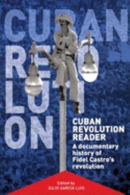 Cuban Revolution Reader: A Documentary History of Fidel Castro's Revolution 9781920888893