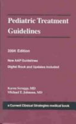 Current Clinical Strategies: Pediatric Treatment Guidelines, 2004 9781929622269