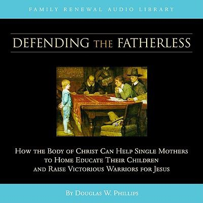 Defending the Fatherless (CD) 9781929241743
