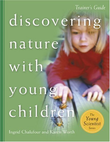 Discovering Nature with Young Children 9781929610396