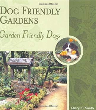 Dog Friendly Gardens, Garden Friendly Dogs 9781929242078