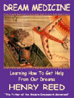 Dream Medicine: Learning How to Get Help from Our Dreams 9781929841189
