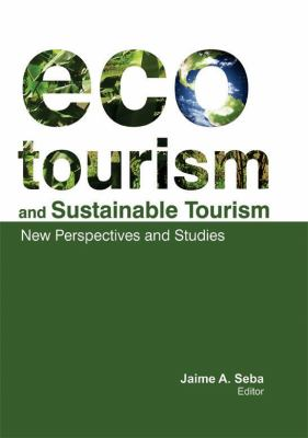 Ecotourism and Sustainable Tourism: New Perspectives and Studies 9781926692937