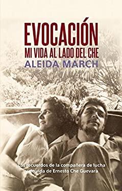 Evocacion: Mi Vida al Lado del Che = Evocation 9781921700163