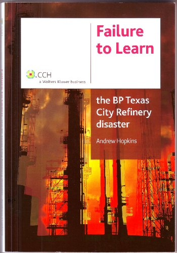 Failure to Learn: The BP Texas City Refinery Disaster 9781921322440