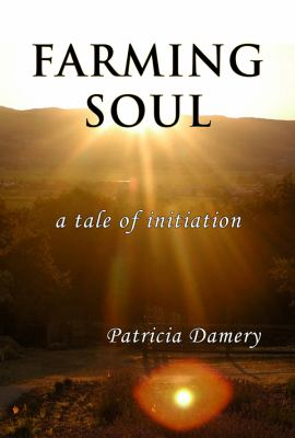 Farming Soul: A Tale of Initiation 9781926715018