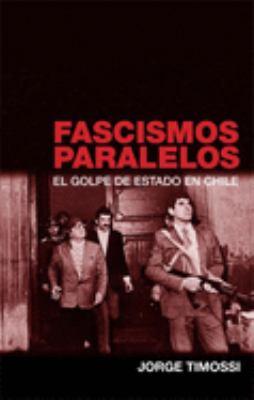 Fascismos Paralelos: El Golpe del Estado en Chile 9781921235115