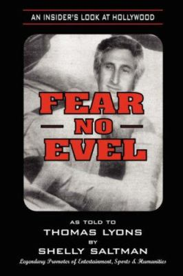 Fear No Evel: An Insiders Look at Hollywood 9781929841653
