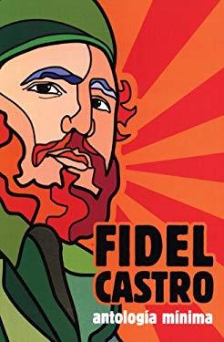 Fidel Castro: Antologia Minima 9781921438011
