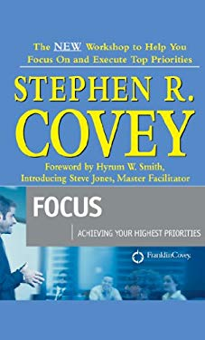 Focus: Achieving Your Highest Priorities [With CDROM] 9781929494699