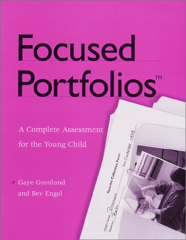 Focused Portfolios(tm): A Complete Assessment for the Young Child 9781929610075