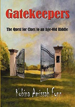 Gatekeepers: The Quest for Clues to an Age-Old Riddle 9781921574184