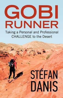 Gobi Runner: Taking a Personal and Professional Challenge to the Desert 9781926645797