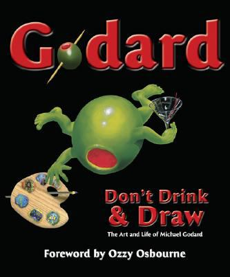 Godard: Don't Drink & Draw: The Art and Life of Michael Godard 9781929170234