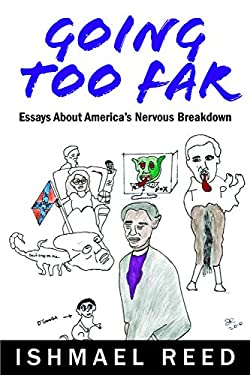 Going Too Far: Essays about America's Nervous Breakdown 9781926824567