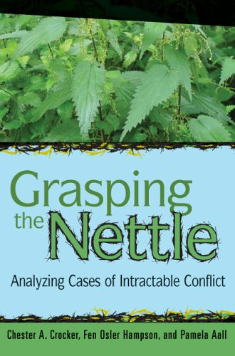 Grasping the Nettle: Analyzing Cases of Intractable Conflict 9781929223602