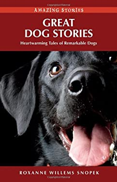 Great Dog Stories: Heartwarming Tales of Remarkable Dogs 9781926613970