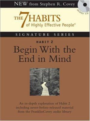 Habit 2 Begin with the End in Mind: The 7 Habits of Highly Effective People 9781929494880
