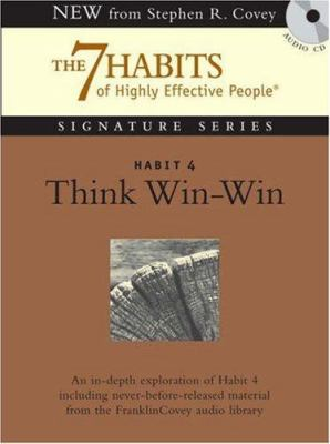Habit 4: Think Win-Win 9781929494903