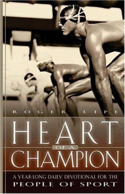 Heart of a Champion: A Year-Long Daily Devotional for the People of Sport 9781929478705