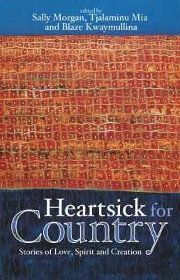 Heartsick for Country: Stories of Love, Spirit and Creation 9781921361111
