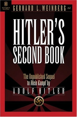 Hitler's Second Book: The Unpublished Sequel to Mein Kampf 9781929631162