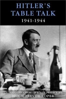 Hitler's Table Talk: 1941-1944