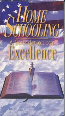 Home Schooling: A Foundation for Excellence 9781929241491