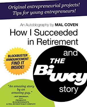 How I Succeeded in Retirement and the Biway Story 9781926645858