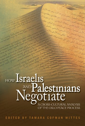 How Israelis and Palestinians Negotiate: A Cross-Cultural Analysis of the Oslo Peace Process 9781929223640