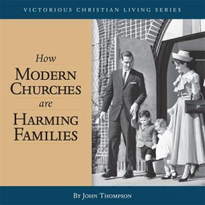 How Modern Churches Are Harming Families (CD) 9781929241538