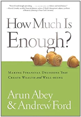 How Much Is Enough?: Making Financial Decisions That Create Wealth and Well-Being 9781929774838