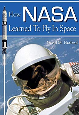 How NASA Learned to Fly in Space: An Exciting Account of the Gemini Missions 9781926592121