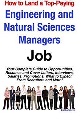 How to Land a Top-Paying Engineering and Natural Sciences Managers Job: Your Complete Guide to Opportunities, Resumes and Cover Letters, Interviews, S 9781921644382