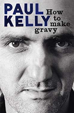 How to Make Gravy: A to Z, a Mongrel Memoir 9781926428222