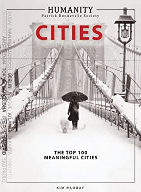 Cities: The World's Top 100 Meaningful Cities 9781926654065