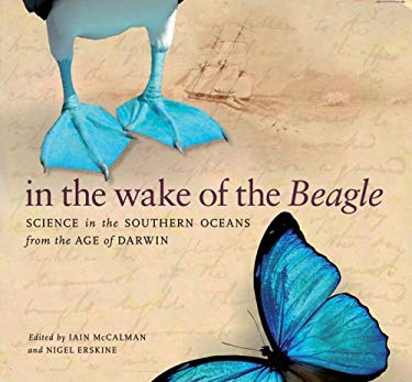 In the Wake of the Beagle: Science in the Southern Oceans from the Age of Darwin 9781921410949