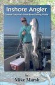 Inshore Angler: Coastal Carolina's Small Boat Fishing Guide 9781928556435