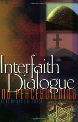 Interfaith Dialogue and Peacebuilding 9781929223350