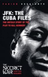 JFK: The Cuba Files: The Untold Story of the Plot to Kill Kennedy 7769763